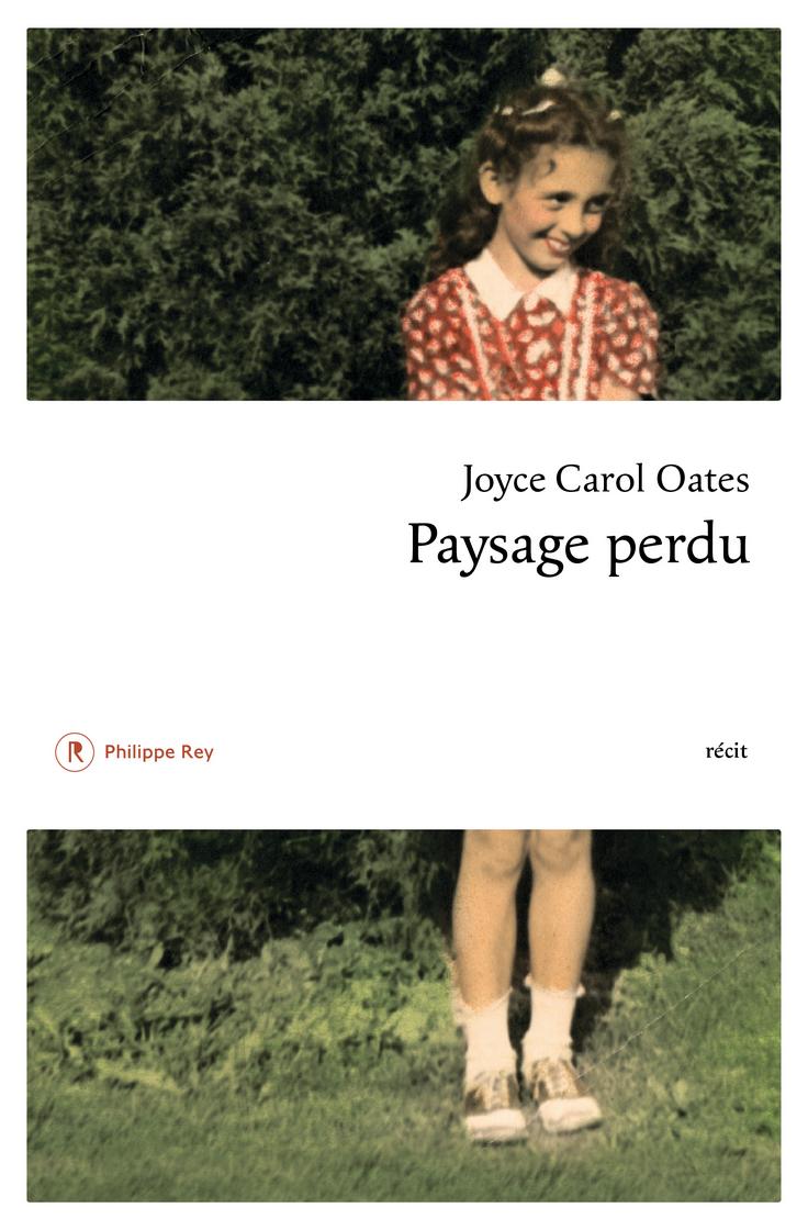 capture_paysage_perdu_-_de_joyce_carol_oates_-_ed.philippe_rey.png