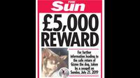 The Sun propose une prime de 5.000 livres (5606 euros) à qui retrouvera le pauvre animal.