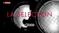 La Sélection CNEWS du 2 au 8 janvier 2019