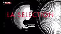 La sélection CNEWS du 13 au 19 février