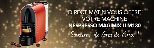 Direct Matin vous offre votre machine Nespresso