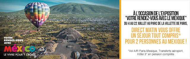 Direct Matin vous offre un voyage au Mexique
