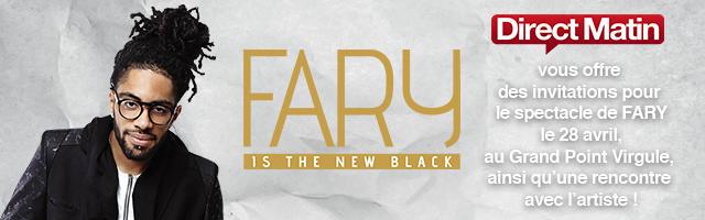 Gagnez vos invitations VIP pour le spectacle de FARY