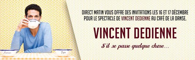 Gagnez vos invitations pour le spectacle de Vincent Dedienne