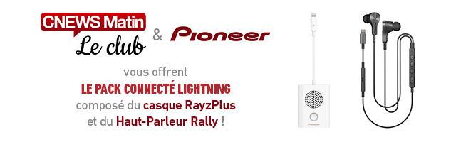 Gagnez votre pack connecté lightning Pioneer!