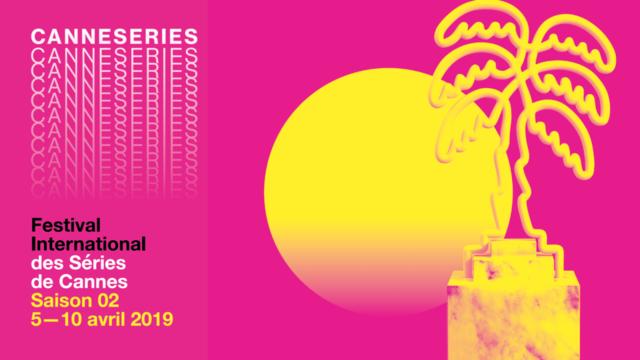 Tout savoir sur la deuxième édition du Festival Canneseries   CNEWS